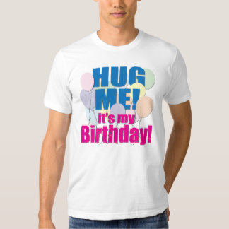 T-shirt with a message – Hug me! It's my birthday