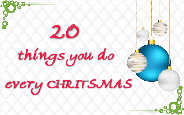 20-things-you-do-every-christmas