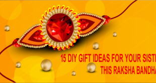 15 DIY Gift Ideas For Your Sister This Raksha Bandhan