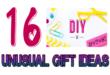 16 DIY Unusual gift ideas
