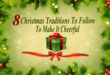 8 Christmas Traditions To Follow To Make It Cheerful
