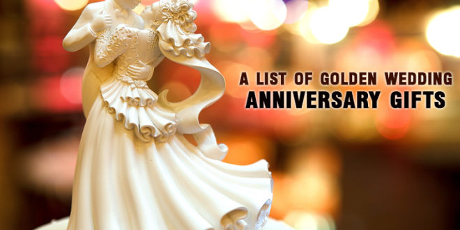 Unusual Wedding Gift Lists : list of golden wedding anniversary gifts - Unusual Gifts