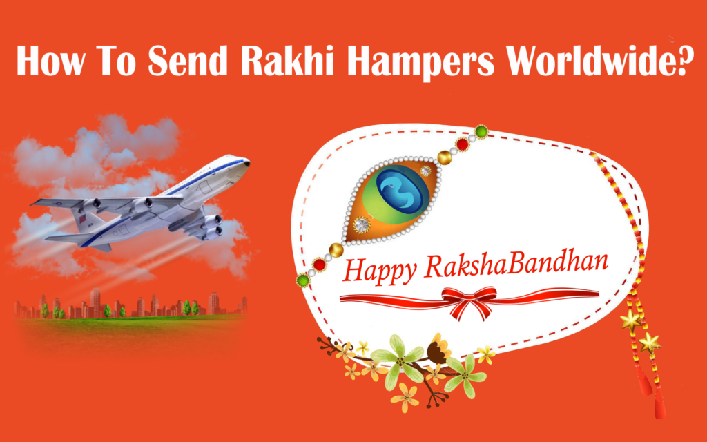 How To Send Rakhi Hampers Worldwide -1