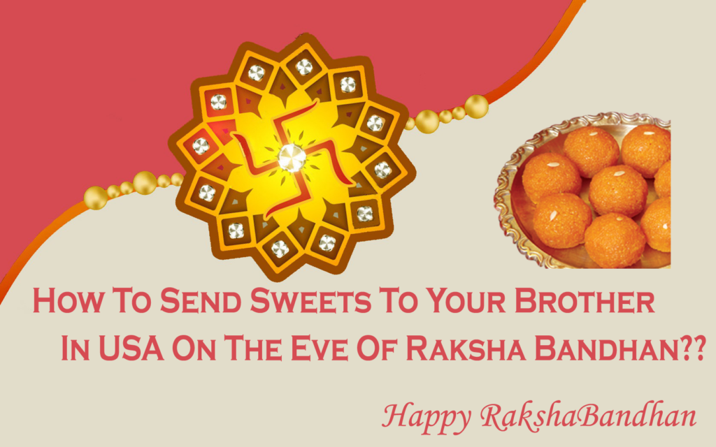 How To Send Sweets To Your Brother In USA On The Eve Of Raksha Bandhan