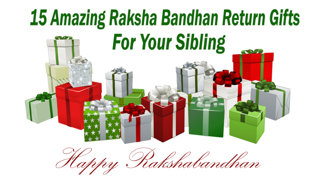 15 Amazing Raksha Bandhan Return Gifts For Your Sibling