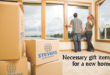 Necessary gift items for a new home
