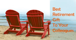 Best Retirement Gifts To Your Colleagues