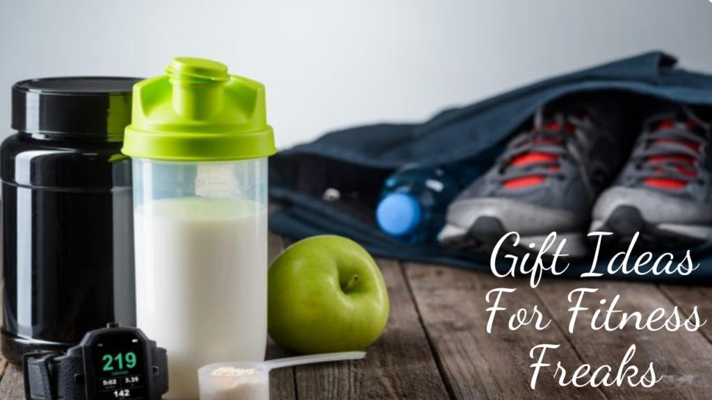 Gift Ideas For Fitness Freaks