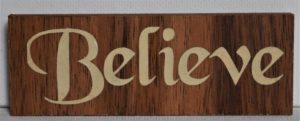 Believe Motivational wood