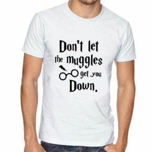 Don't let The Muggles get You Down Unisex T-Shirts