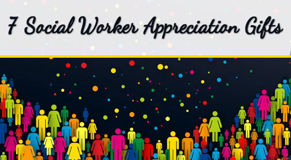 7 Appreciation Gift Ideas For Social Workers Unusual Gifts