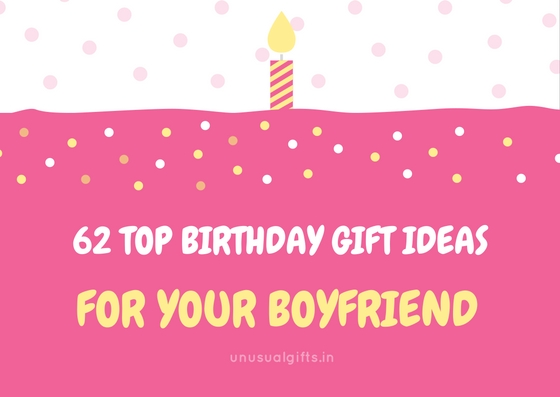 Birthday Gift Ideas For Boyfriend But Your Feelings Will Choose The