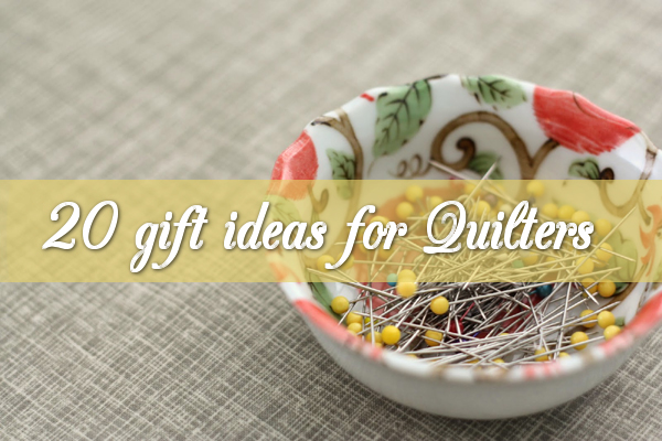 gift-ideas-for-quilters