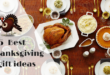 Best Thanksgiving gift ideas