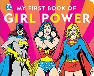 Educate her on girl power by gifting a DC board book