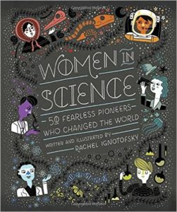Educate them about fearless scientists who changed the world