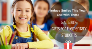 Amazing Gifts for Elementary Students