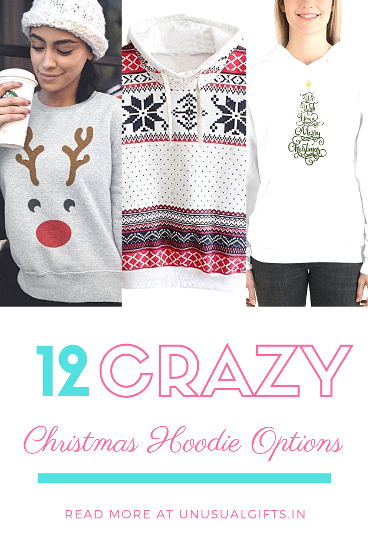 12 crazy Christmas Hoodie Options