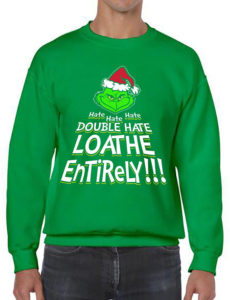A green hate Christmas sweatshirt for the grumpy Grinch