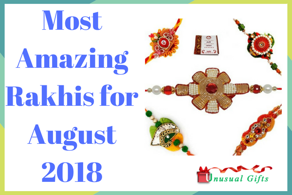 Most Amazing Rakhis for August 2018