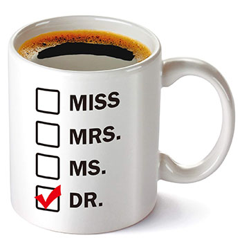 Graduation Gift, Miss, Mrs, Ms, Dr. Coffee Mug - graduation gifts for doctors