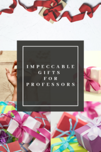 Impeccable gifts for professors
