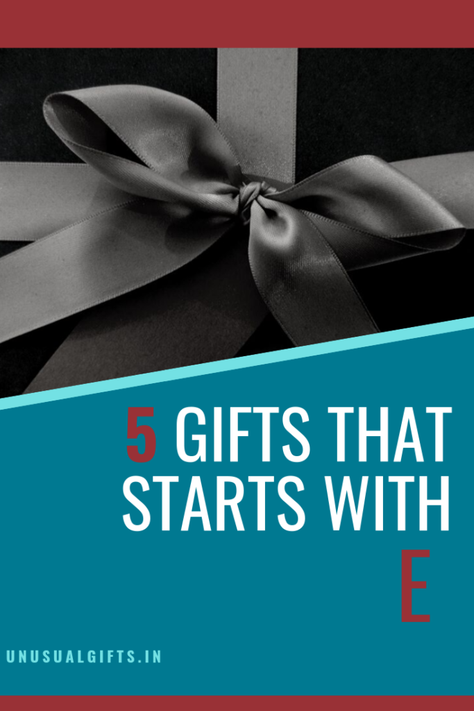 gifts that start with e