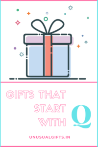 Gifts that start with Q